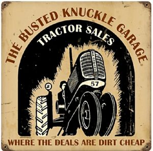 Busted Knuckle Garage Tractor Sales metal sign (pst 1212)